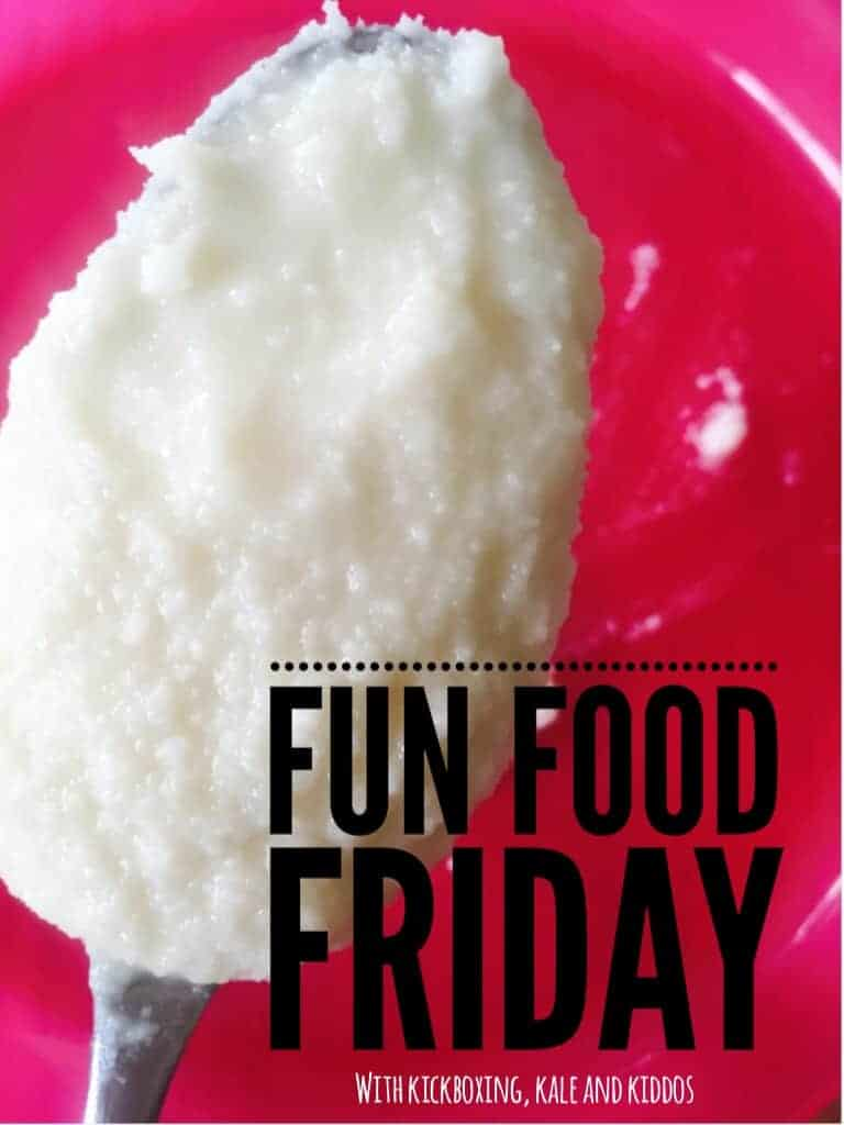 Fun Food Friday- Coconut Butter Edition!